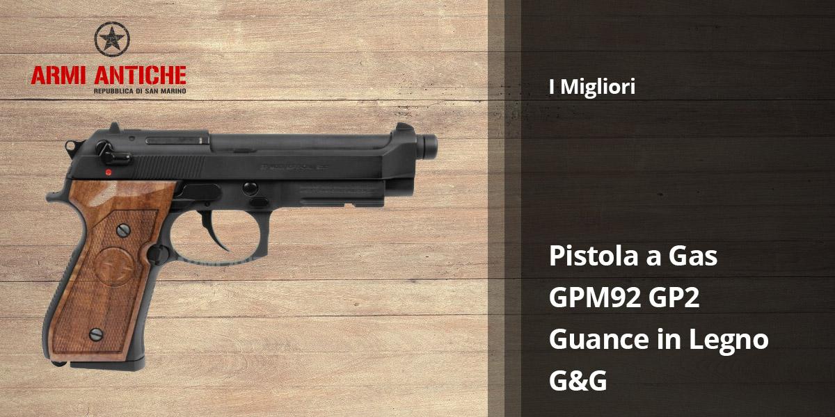 I Migliori: Softair - Pistola a gas GPM92 GP2 - Nero - Guance in Legno - G&G